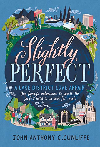 Slightly Perfect: A Lake District love Affair