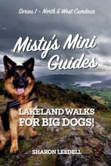 Misty's Mini Guides : Lakeland Walks for Big Dogs- North and West Cumbria