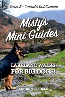 Misty's Mini Guides : Lakeland Walks for Big Dogs - Central and East Cumbria