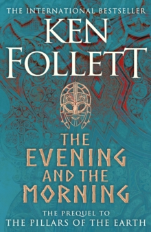 PRE ORDER **SIGNED EDITION** The Evening and The Morning (Prequel to The Pillars of the Earth)
