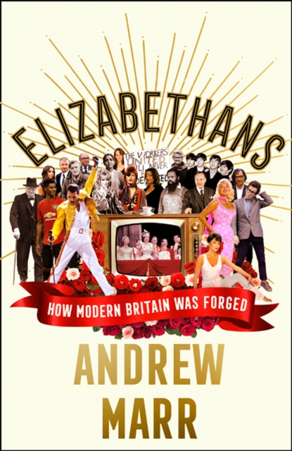 **SIGNED EDITION** Elizabethans: How Modern Britain Was Formed