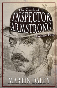 The Casebook of Inspector Armstrong Volume 4