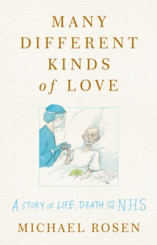 **PRE ORDER** Many Different Kinds of Love : A story of life, death and the NHS