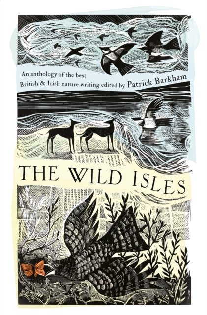 The Wild Isles : An Anthology of the Best of British and Irish Nature Writing