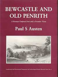 Bewcastle and Old Penrith: A Roman Outpost and a Frontier Vicus