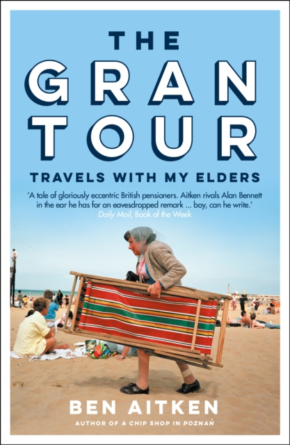 PRE-ORDER - The Gran Tour: Travels with my Elders