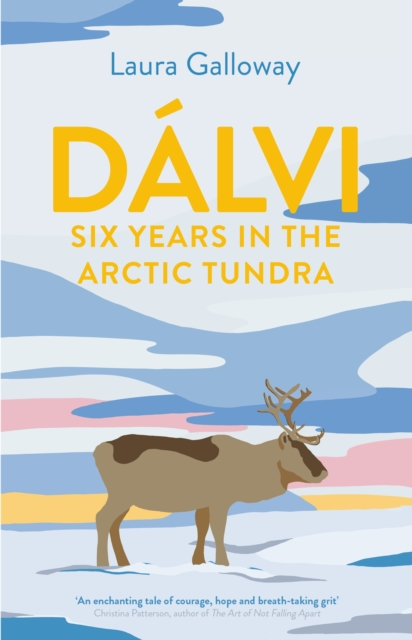 Dalvi : Six Years in the Arctic Tundra