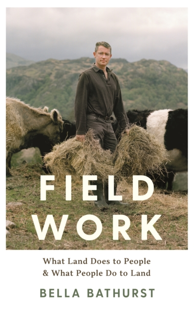 PRE-ORDER - Field Work : What Land Does to People and What People Do to Land
