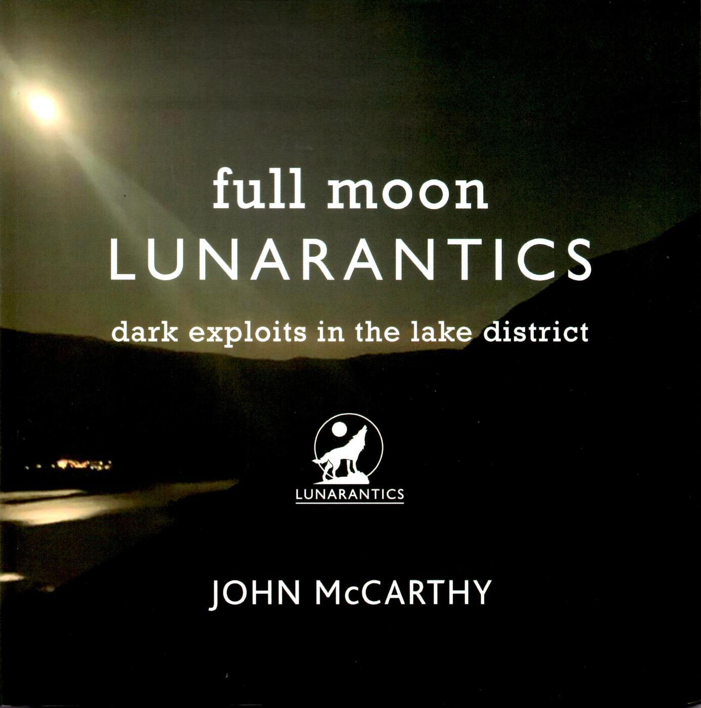Full Moon Lunarantics : Dark Exploits In The Lake District
