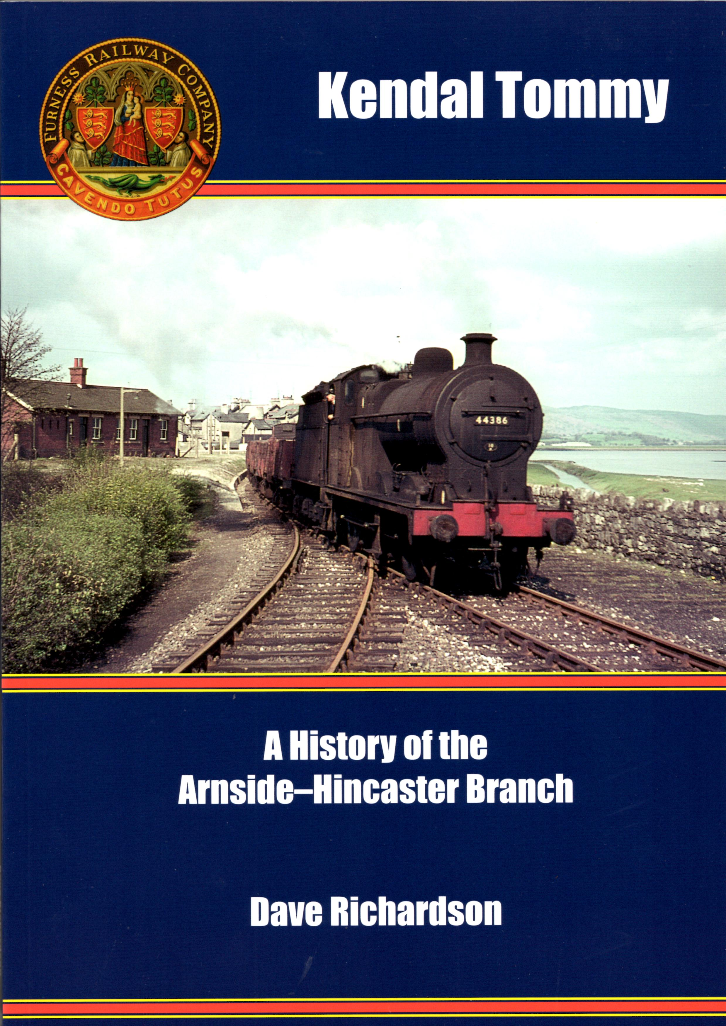 Kendal Tommy : A History of the Arnside-Kendal Branch