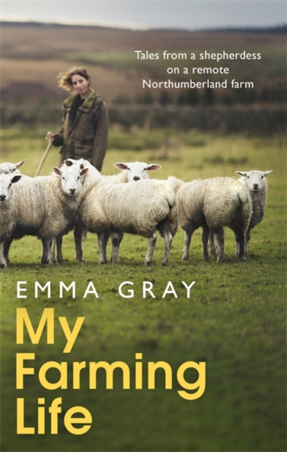 **PRE-ORDER** My Farming Life : Tales From A Shepherdess On A Remote Northumberland Farm