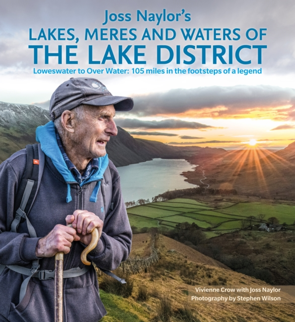 **PRE-ORDER** Joss Naylor's Lakes, Meres and Waters of the Lake District : Loweswater to Over Water: 105 miles in the footsteps of a legend