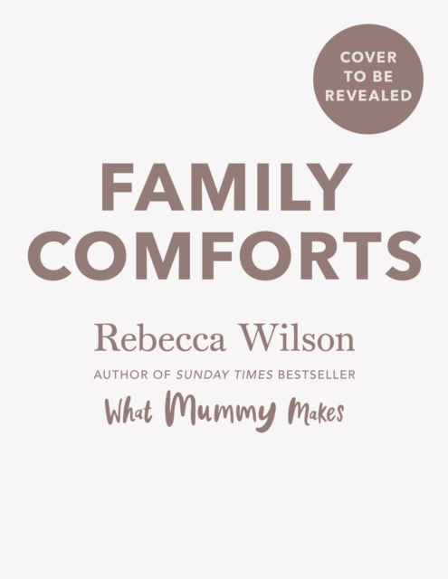 **PRE-ORDER A SIGNED COPY** Family Comforts : Simple, Heartwarming Food to Enjoy Together