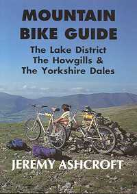 Mountain Bike Guide: The Lake District, The Howgills and the Yorkshire Dales