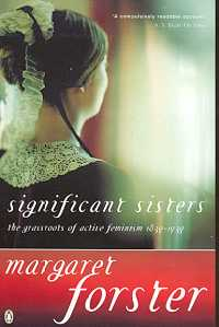 Significant Sisters: The Grassroots of Active Feminism, 1839 - 1939