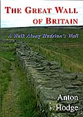 The Great Wall of Britain: A Walk Along Hadrian's Wall