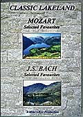 "Classic Lakeland: Mozart  ""Selected Favourites""  and J.S. Bach  ""Selected Favourites"" DVD"