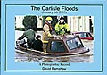 The Carlisle Floods: A Photographic Record