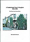 A Cumberland Vicar's Daughter 1822-1898: The Eliza Lynn Linton Story