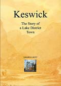 Keswick: The Story of a Lake District Town