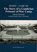 Moota - Camp 103: The Story of a Cumbrian Prisoner of War Camp