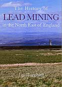 The History of Lead Mining in the North East of England