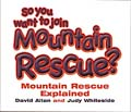 So You Want To Join Mountain Rescue: Mountain Rescue Explained