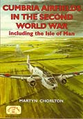 Cumbria Airfields in the Second World War ( Including the Isle of Man )
