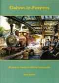 Dalton in Furness - Medieval Capital to Mining Community
