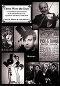 Those Were the Days - A compilation of local artistes in an entertainment revue of Carlisle & District 1950-1970