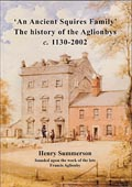 An Ancient Squires Family - The History of the Aglionbys c. 1130-2002