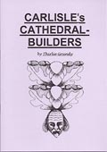 Carlisle's Cathedral - Builders
