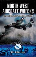 North-West Aircraft Wrecks - New Insights into Dramatic Last Flights