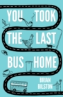 Brian Bilston, SIGNED EDITION You Took the Last Bus Home : The Poems of Brian Bilston